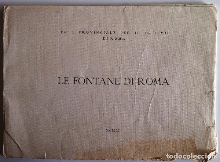 LE FONTANE DI ROMA CARPETA (21+1 LÁMINAS), ENTE PROVINCIALE PER IL TURISMO DI ROMA. 1951 (Música - Revistas, Manuales y Cursos)