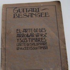 Revistas de música: EL ARTE DE DESARROLLAR LA VOZ Y SUS TIMBRES - GUITART-BESANGÈE - ESPAÑOL, ITALIANO - AÑOS 20. Lote 178050824