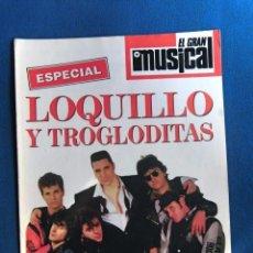 Magazines de musique: LOQUILLO Y LOS TROGLODITAS ESPECIAL MONOGRAFICO EL GRAN MUSICAL NUEVO Y COMPLETO. Lote 182957645