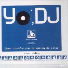 Revistas de música: JO,DJ COMO TRIUNFAR CON LA MUSICA DE OTROS. PEDRO BLAZQUEZ, ANGEL MOLINA. 2006. PLANETA. DISC JOCKEY. Lote 183090513