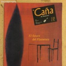 Revistas de música: LA CAÑA DE FLAMENCO N° 23 (1998). EL FUTURO DEL FLAMENCO, FESTIVAL DE JEREZ,.... Lote 184141198
