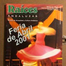 Revistas de música: RAÍCES ANDALUZAS N° 11 (ABRIL 2001). ESPECIAL FERIA ABRIL 2001.. Lote 194974158