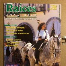 Revistas de música: RAÍCES ANDALUZAS N° 18 (ABRIL 2002). ESPECIAL FERIA DE ABRIL, PASIÓN VEGA, CARMEN LINARES,.... Lote 194974618