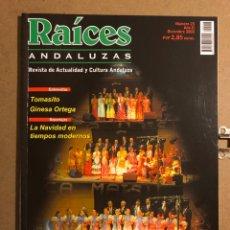 Revistas de música: RAÍCES ANDALUZAS N° 23 (DICIEMBRE 2002). TOMASITO, GINESA ORTEGA, NAVIDADES CON RAÍCES,.... Lote 194974662