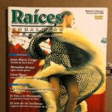 Revistas de música: RAÍCES ANDALUZAS N° 3 (ABRIL 2000). ESPECIAL FERIA DE ABRIL, REMEDIOS AMAYA, IRENE RIGAU, JESÚS. Lote 194975093