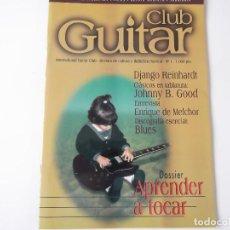 Revistas de música: REVISTA CLUB GUITAR Nº 1 (DJANGO REINHARDT, ENRIQUE DE MELCHOR, RAMON MONTOYA, APRENDER A TOCAR). Lote 203831636