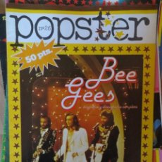 Riviste di musica: POPSTER: N.26 -ESPECIAL: BEE GEES !!!!!! (SPANISH MAGAZINE). Lote 205164343