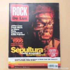 Revistas de música: ROCK DE LUX NUM 128. SEPULTURA JULIAN COPE FRANK BLACK LE MANS SUPRECHUNK RUBY EDDIE PALMIERI COMPA. Lote 205689110