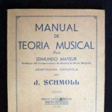 Revistas de música: MANUAL DE TEORÍA MUSICAL POR EDMUNDO MAYEUR. J. SCHMOLL,1950. Lote 209198428