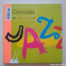 Revistas de música: CONTRASTES 36, TODO JAZZ. Lote 212173971