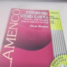 Revistas de música: 21 ESTUDIOS PARA GUITARRA FLAMENCA . ÓSCAR HERRERO - NO INCLUYE CD REF. GAR 200. Lote 219051472