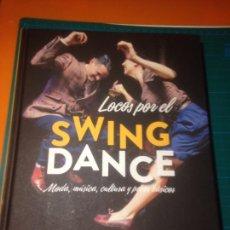 Revistas de música: LIBRO- LOCOS POR EL SWING DANCE. MODA, MÚSICA, CULTURA Y PASOS BÁSICOS - SCOTT CUPIT - LAROUSSE 2016. Lote 225369808