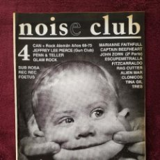 Magazines de musique: NOISE CLUB 4 CAN ROCK ALEMAN JEFFREY LEE PIERCE GLAM ROCK JOHN ZORN CORCOBADO GUN BEEFHEART CAPTAIN. Lote 239801245
