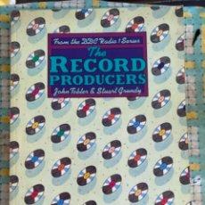 Revistas de música: THE RECORD PRODUCERS LIBRO BBC RADIO 1 SERIES JOHN TOBLER STUART GRUNDY 1982. Lote 241730100