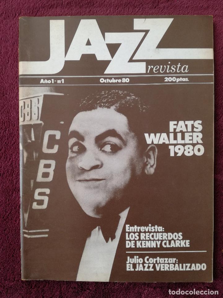 JAZZ REVISTA Nº 1 - OCTUBRE 1980 - FATS WALLER KENNY CLARKE JULIO CORTAZAR (Música - Revistas, Manuales y Cursos)