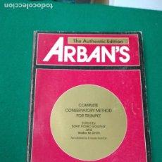 Revistas de música: ARBANS COMPLETE CONSERVATORY METHOD FOR TRUMPET. EDWIN FRANKO GOLDMAN. CARL FISCHER NEW YORK 1982. Lote 252109660