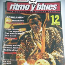 Revistas de música: RITMO Y BLUES Nº 12, CHARLEY PATTON, JOHNNY ADAMS, OTIS GRAND, RUSH, TED HAWKINS, LITTLE CHARLEY. Lote 262644815