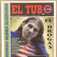 Revistas de música: EL TUBO N° 32 (1992). EL DROGAS, FLYING REBOLLOS, DINAMITA PA LOS POLLOS, EH SUKARRA,.... Lote 263301505