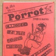 Revistas de música: ETA ZORTZIGARREN EGUNA..PORROT N° 16 (EIBAR 1988). HISTÓRICO FANZINE ORIGINAL. RIP, ESKORBUTO, KORTA. Lote 265776544