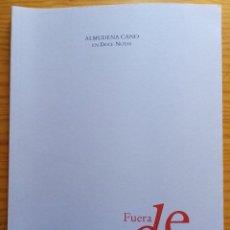 Revistas de música: ALMUDENA CANO EN DOCE NOTAS. FUERA DE JUEGO (ESCRITOS 1996-2006). 2006.. Lote 275341923