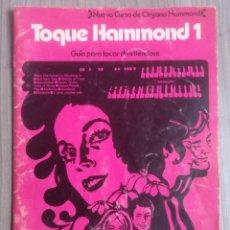 Revistas de música: MUSICA, LIBRO MANUAL, CURSO DE HORGANO TOQUE HAMMOND 1. Lote 277722148