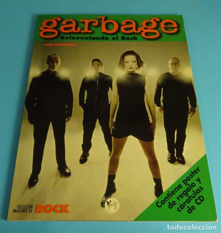 GARBAGE. LOLA FERNÁNDEZ. POSTER Y CARÁTULAS CD. COLECCIÓN IMÁGENES DE ROCK Nº 95 (Música - Revistas, Manuales y Cursos)