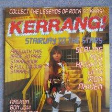 Riviste di musica: KERRANG :N.130-IRON MAIDEN-STATUS QUO-MICHAEL SCHENKER-ZZ TOP-DORO..+STICKERS!!!. Lote 288530848