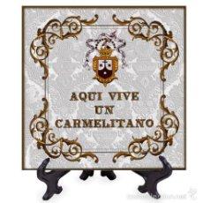 Nuevo: AZULEJO 15X15 AQUI VIVE UN CARMELITANO. Lote 58607699