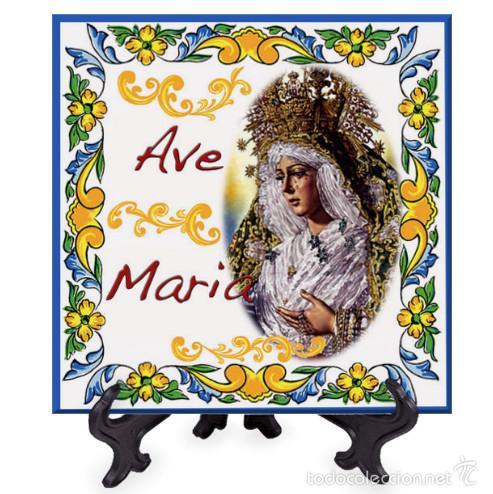 AZULEJO 15X15 AVE MARÍA CON LA VIRGEN MACARENA. (Artículos Nuevos)