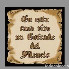 Nuevo: AZULEJO 15X15 AQUI VIVE UN COFRADE DEL SILENCIO. Lote 68154265