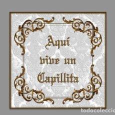 Nuevo: AZULEJO 15X15 AQUI VIVE UN CAPILLITA. Lote 89275428