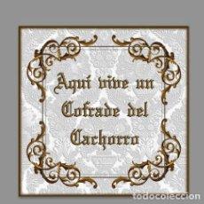 Nuevo: AZULEJO 15X15 DE AQUI VIVE UN COFRADE DEL CACHORRO. Lote 105722887