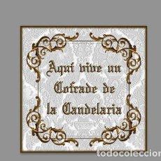Nuevo: AZULEJO 15X15 DE AQUI VIVE UN COFRADE DE LA CANDELARIA. Lote 111236487