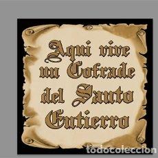 Nuevo: AZULEJO 15X15 AQUI VIVE UN COFRADE DEL SANTO ENTIERRO. Lote 118877919