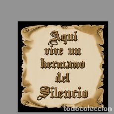 Nuevo: AZULEJO 15X15 DE AQUÍ VIVE UN HERMANO DEL SILENCIO. Lote 137894126