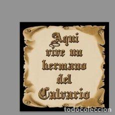 Nuevo: AZULEJO 15X15 DE AQUÍ VIVE UN HERMANO DEL CALVARIO. Lote 148520190