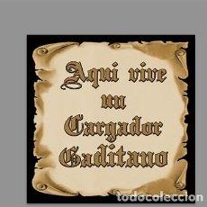 Nuevo: AZULEJO 15X15 CON EL TEXTO DE AQUÍ VIVE UN CARGADOR GADITANO. Lote 152397294