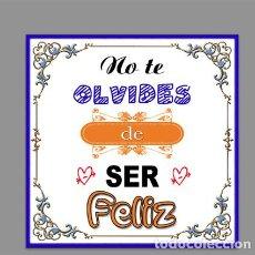 Nuevo: AZULEJO 10X10 NO TE OLVIDES DE SER FELIZ - FRASES POSITIVAS-. Lote 165738110