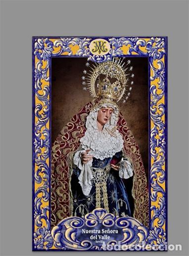 AZULEJO 20X30 DE NUESTRA SEÑORA DEL VALLE DE SEVILLA (HERMANDAD DEL VALLE) (Artículos Nuevos)