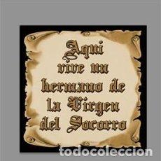 Nuevo: AZULEJO 15X15 DE AQUÍ VIVE UN HERMANO DE LA VIRGEN DEL SOCORRO. Lote 187677853
