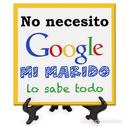 AZULEJO 15X15 CTM NO NECESITO GOOGLE MI MARIDO LO SABE TODO - FRASES POSITIVAS- (Artículos Nuevos)
