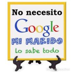 Nuevo: AZULEJO 15X15 CTM NO NECESITO GOOGLE MI MARIDO LO SABE TODO - FRASES POSITIVAS-. Lote 214026521