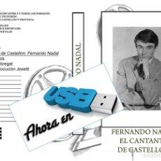 Nuevo: IMAGENES PARA EL RECUERDO AHORA EN USB DOCUMENTAL DEL CANTANTE DE CASTELLON FERNANDO NADAL. Lote 269970693