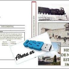 Nuevo: IMAGENES PARA EL RECUERDO AHORA EN USB DOCUMENTAL HISTORIA DE NUESTRA ESTACIÓN 1862-2000 CASTELLON. Lote 269971033