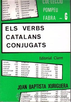 ELS VERBS CATALANS CONJUGATS-JOAN BAPTISTA XURIGUERA-EDITORIAL CLARET-NUEVO SIN ESTRENAR (Libros Nuevos - Idiomas - Otras lenguas locales)