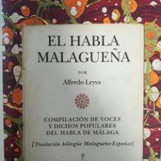 Otras Lenguas Locales: EL HABLA MALAGUEÑA- ALFREDO LEYVA. Lote 107768815