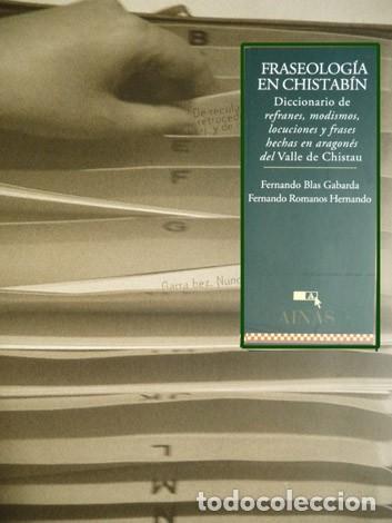 FRASEOLOGÍA DEL CHISTABÍN. DICCIONARIO DE REFRANES, MODISMOS, LOCUCIONES Y FRASES HECHAS EN... 2003. (Libros Nuevos - Idiomas - Otras lenguas locales)