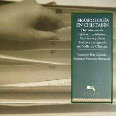 Otras Lenguas Locales: FRASEOLOGÍA DEL CHISTABÍN. DICCIONARIO DE REFRANES, MODISMOS, LOCUCIONES Y FRASES HECHAS EN... 2003.. Lote 109536911