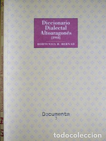 BERNAD, HORTENSIA B. DICCIONARIO DIALECTAL ALTOARAGONÉS.1944. 2005. (Libros Nuevos - Idiomas - Otras lenguas locales)