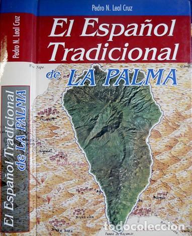 EL ESPAÑOL TRADICIONAL DE LA PALMA. LA MODALIDAD HISPÁNICA EN LA QUE EL CASTELLANO Y... 2003. (Libros Nuevos - Idiomas - Otras lenguas locales)